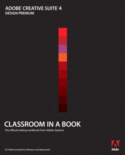 Adobe Creative Suite CS4 Classroom in a Book.