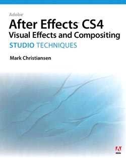 Adobe After Effects CS4 Visual Effects and Compositing Studio Techniques.