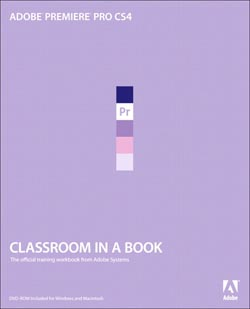 Adobe Premiere Pro CS4 Classroom in a Book.